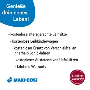 Maxi Cosi Premium Service lebenslange Garantie!